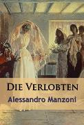Cover-Bild zu Die Verlobten - historischer Roman (eBook) von Manzoni, Alessandro