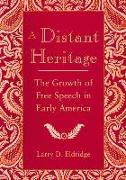 Cover-Bild zu Eldridge, Larry: A Distant Heritage: The Growth of Free Speech in Early America