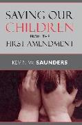 Cover-Bild zu Saunders, Kevin W.: Saving Our Children from the First Amendment