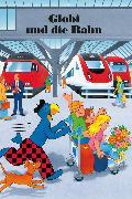 Cover-Bild zu Globi und die Bahn (eBook) von Strebel, Guido
