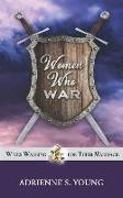Cover-Bild zu Women Who War: Wives Warring for Their Marriage von Young, Adrienne S.