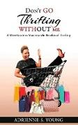 Cover-Bild zu Don't Go Thrifting Without Me von Young, Adrienne S.