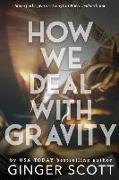 Cover-Bild zu How We Deal With Gravity von Scott, Ginger