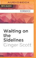 Cover-Bild zu Waiting on the Sidelines von Scott, Ginger