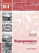 Cover-Bild zu Begegnungen Deutsch als Fremdsprache B1+: Lehrerhandbuch von Buscha, Anne
