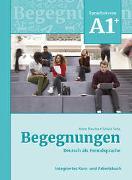 Cover-Bild zu Begegnungen Deutsch als Fremdsprache A1+: Integriertes Kurs- und Arbeitsbuch von Buscha, Anne