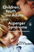 Cover-Bild zu Children, Youth and Adults with Asperger Syndrome (eBook) von Kagan-Kushnir, Tamarah (Beitr.)