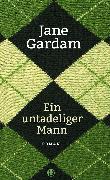 Cover-Bild zu Ein untadeliger Mann (eBook) von Gardam, Jane