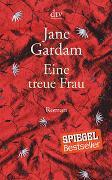 Cover-Bild zu Eine treue Frau von Gardam, Jane