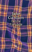 Cover-Bild zu Letzte Freunde von Gardam, Jane