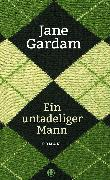 Cover-Bild zu Ein untadeliger Mann von Gardam, Jane