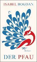 Cover-Bild zu Der Pfau (eBook) von Bogdan, Isabel