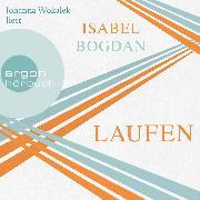 Cover-Bild zu Laufen (Ungekürzte Lesung) (Audio Download) von Bogdan, Isabel