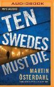 Cover-Bild zu Ten Swedes Must Die von Österdahl, Martin