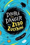 Cover-Bild zu Double the Danger and Zero Zucchini (eBook) von Uhrig, Betsy