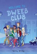 Cover-Bild zu Welcome to Dweeb Club von Uhrig, Betsy