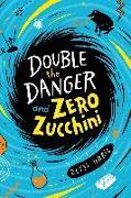 Cover-Bild zu Double the Danger and Zero Zucchini von Uhrig, Betsy