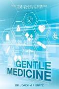 Cover-Bild zu Gentle Medicine von Grätz, Joachim-F.
