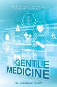 Cover-Bild zu Gentle Medicine (eBook) von Grätz, Dr. Joachim-F.