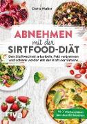 Cover-Bild zu Abnehmen mit der Sirtfood-Diät (eBook) von Muliar, Doris