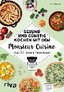 Cover-Bild zu Gesund und günstig kochen mit dem Monsieur Cuisine (eBook) von Muliar, Doris