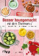 Cover-Bild zu Besser hausgemacht mit dem Thermomix® (eBook) von Muliar, Doris