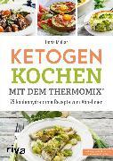 Cover-Bild zu Ketogen kochen mit dem Thermomix® (eBook) von Muliar, Doris