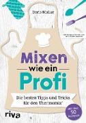 Cover-Bild zu Mixen wie ein Profi (eBook) von Muliar, Doris