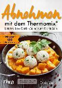 Cover-Bild zu Abnehmen mit dem Thermomix® (eBook) von Muliar, Doris