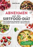 Cover-Bild zu Abnehmen mit der Sirtfood-Diät von Muliar, Doris