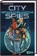 Cover-Bild zu City Spies 1: Gefährlicher Auftrag von Ponti, James