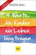 Cover-Bild zu Vier Werte, die Kinder ein Leben lang tragen von Juul, Jesper