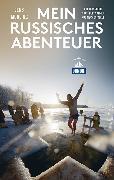 Cover-Bild zu Mein russisches Abenteuer (DuMont Reiseabenteuer) von Mühling, Jens