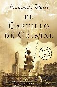 Cover-Bild zu El Castillo de Cristal / The Glass Castle: A Memoir von Walls, Jeannette