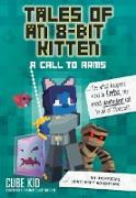 Cover-Bild zu Tales of an 8-Bit Kitten: A Call to Arms (eBook) von Cube Kid