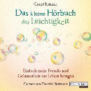 Cover-Bild zu Das kleine Hör-Buch der Leichtigkeit (Audio Download) von Rickman, Cheryl