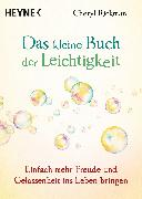 Cover-Bild zu Das kleine Buch der Leichtigkeit (eBook) von Rickman, Cheryl