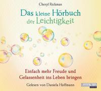 Cover-Bild zu Das kleine Hör-Buch der Leichtigkeit von Rickman, Cheryl