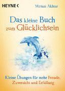 Cover-Bild zu Das kleine Buch zum Glücklichsein von Akhtar, Miriam