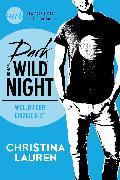 Cover-Bild zu Dark Wild Night - Weil du der Einzige bist (eBook) von Lauren, Christina