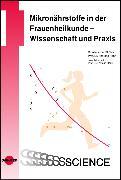 Cover-Bild zu Mikronährstoffe in der Frauenheilkunde - Wissenschaft und Praxis (eBook) von Hahn, Andreas