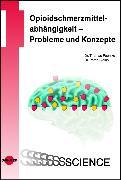 Cover-Bild zu Opioidschmerzmittelabhängigkeit - Probleme und Konzepte (eBook) von Poehlke, Thomas