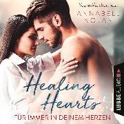 Cover-Bild zu Nolan, Annabell: Healing Hearts - Für immer in deinem Herzen (Ungekürzt) (Audio Download)