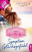 Cover-Bild zu Nolan, Annabell: Crystal Lake - Symptom Glücksgefühl (eBook)