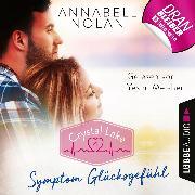 Cover-Bild zu Nolan, Annabell: Crystal Lake, Folge 4: Symptom Glücksgefühl (Ungekürzt) (Audio Download)
