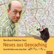 Cover-Bild zu Neues aus Geocaching (Audio Download) von Hoecker, Bernhard