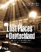 Cover-Bild zu Lost Places in Deutschland (eBook) von Zimmermann, Tobias