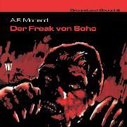 Cover-Bild zu Dreamland Grusel, Folge 4: Der Freak von Soho (Audio Download) von Morland, A. F.