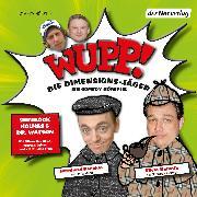 Cover-Bild zu Wupp! 1. Die Dimensions-Jäger. Ein Comedy-Hörspiel (Audio Download) von Lüftner, Kai