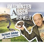 Cover-Bild zu Am schönsten Arsch der Welt (Audio Download) von Hoecker, Bernhard